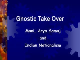 Gnostic Take Over