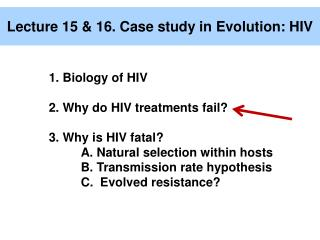 Lecture 15 & 16. Case study in Evolution: HIV