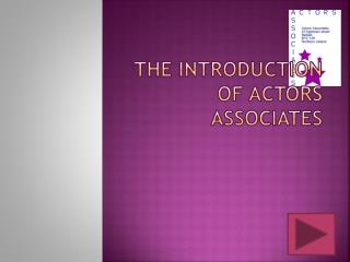 The introduction of actors  associates