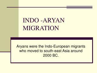 INDO -ARYAN MIGRATION