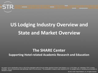 US Lodging Industry Overview and  State and Market Overview