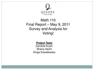 Project Team Daniella Aryeh Shana Hecht Kinga Kowalewska