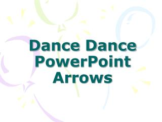 Dance Dance PowerPoint Arrows