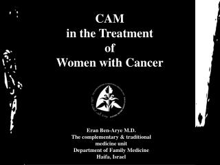 CAM in the Treatment of  Women with Cancer