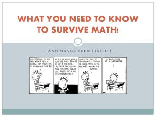WHAT YOU NEED TO KNOW TO SURVIVE MATH!