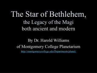 The Star of Bethlehem, the Legacy of the Magi both ancient and modern