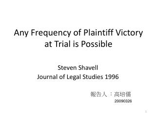 Any Frequency of Plaintiff Victory at Trial is Possible
