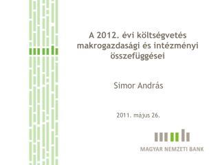 A 2012. évi költségvetés makrogazdasági és intézményi  összefüggései
