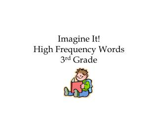 Imagine It! High Frequency Words 3 rd  Grade
