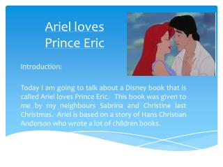 Ariel loves  Prince  Eric
