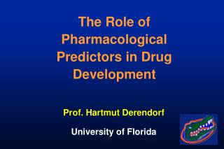 Prof. Hartmut Derendorf University of Florida