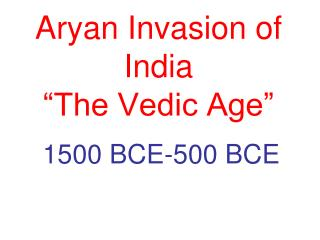 "Aryan Invasion of India ""The Vedic Age"""