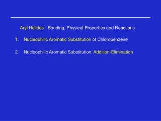 Aryl Halides  - Bonding, Physical Properties and Reactions