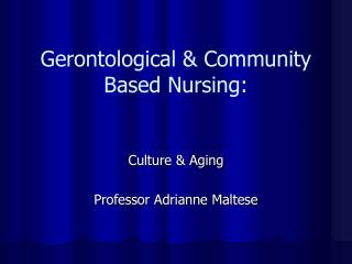 Gerontological  Community  Based Nursing: