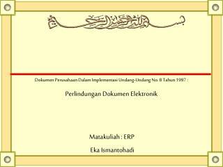 Dokumen Perusahaan Dalam Implementasi Undang-Undang No. 8 Tahun 1997 :