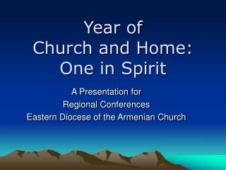 Year of Church and Home:  One in Spirit