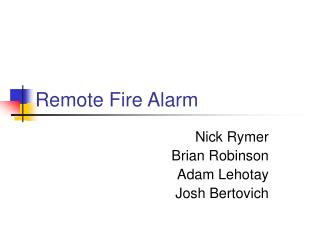 Remote Fire Alarm