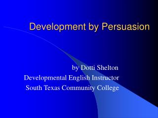 Development by Persuasion
