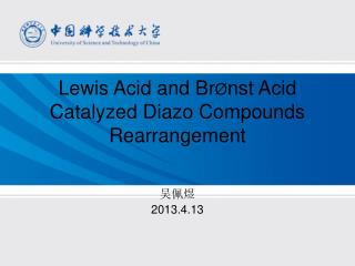 Lewis Acid and Br Ø nst Acid Catalyzed Diazo Compounds Rearrangement