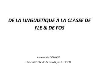 De la linguistique à la classe de  fle  & DE FOS