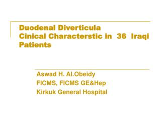 Duodenal Diverticula Cinical Characterstic in  36  Iraqi  Patients