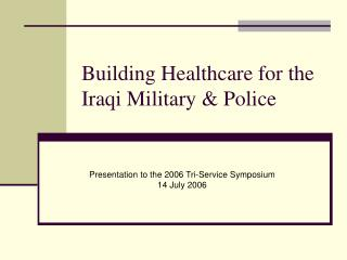Building Healthcare for the Iraqi Military & Police