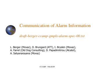 Communication of Alarm Information draft-berger-ccamp-gmpls-alarm-spec-00.txt