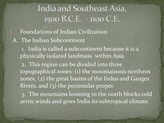 India and Southeast Asia, 1500 B.C.E.  –  1100 C.E.