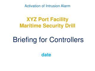 XYZ Port Facility Maritime Security Drill