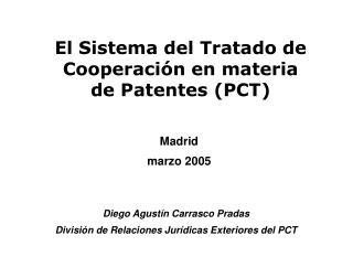 El Sistema del Tratado de Cooperación en materia de Patentes (PCT)