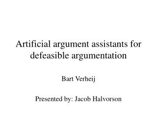 Artificial argument assistants for defeasible argumentation