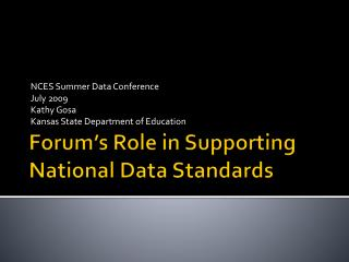 Forum�s Role in Supporting National Data Standards