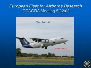 European Fleet for Airborne Research ICCAGRA Meeting 5/22/08