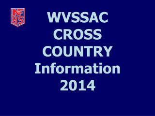 WVSSAC  CROSS COUNTRY Information 2014