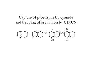 Capture of p-benzyne by cyanide and trapping of aryl anion by CD 3 CN