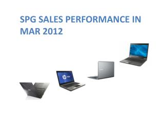 SPG SALES PERFORMANCE IN MAR 2012