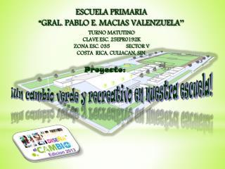 TURNO MATUTINO CLAVE ESC. 25EPR0192K ZONA ESC. 035            SECTOR V COSTA  RICA, CULIACAN, SIN.