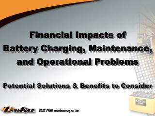 Financial Impacts of Battery Charging, Maintenance,  and Operational Problems