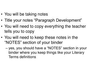 You will be taking notes Title your notes �Paragraph Development�