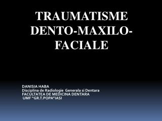 TRAUMATISME DENTO-MAXILO-FACIALE