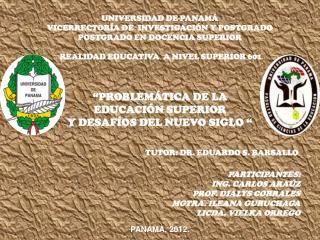UNIVERSIDAD DE PANAMÁ VICERRECTORÍA DE  INVESTIGACIÓN Y POSTGRADO POSTGRADO EN DOCENCIA SUPERIOR