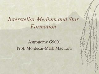 Interstellar Medium and Star Formation