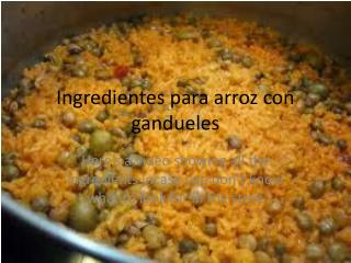 Ingredientes para arroz  con  gandueles