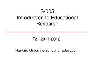S-005 Introduction to Educational Research