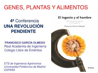GENES, PLANTAS Y ALIMENTOS 4ª  Conferencia  UNA REVOLUCIÓN        PENDIENTE