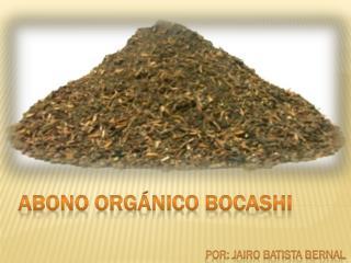 ABONO ORGáNICO BOCAsHI