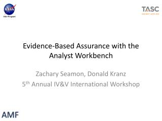 Evidence-Based Assurance with the Analyst Workbench