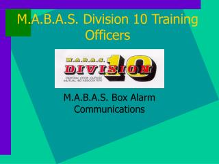 M.A.B.A.S. Division 10 Training Officers