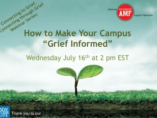 Connecting to Grief,  Connecting through Grief  Webinar Series: