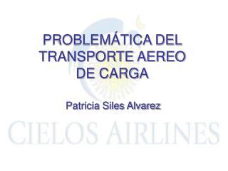 PROBLEMÁTICA DEL TRANSPORTE AEREO DE CARGA